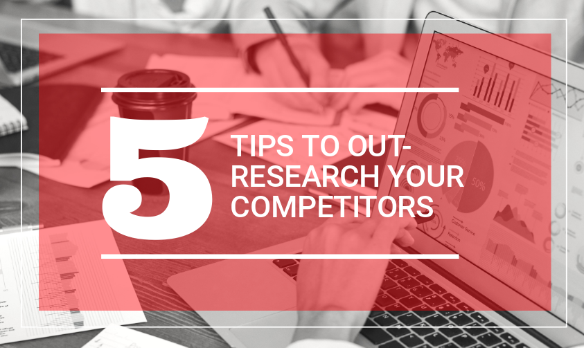5_tips_to_out_research_your_competitors